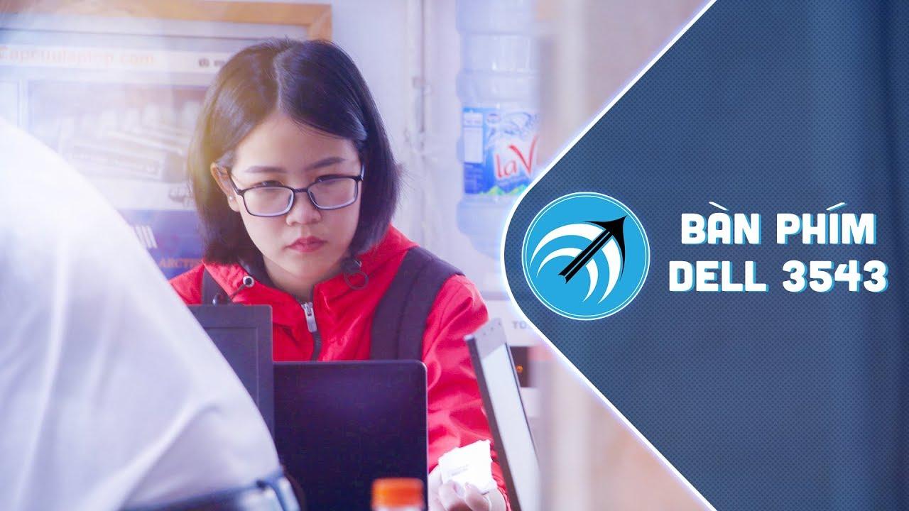 Mua ở đâu bàn phím laptop Dell 3543 chất lượng? – Capcuulaptop.com