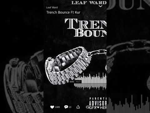 Leaf Ward Ft Kur- Trench Bounce