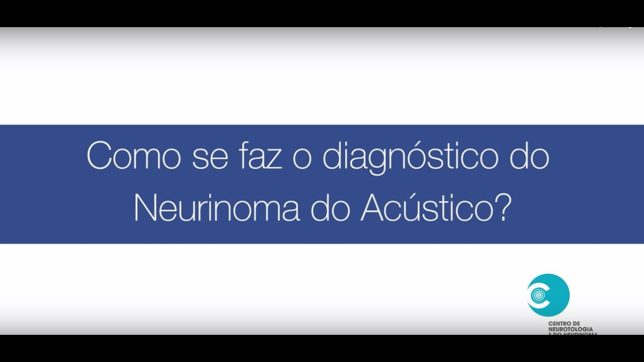 Como se faz o diagnóstico do Neurinoma do Acústico? - YouTube