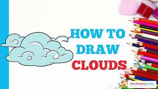 How to Draw Clouds in a Few Easy Steps: Drawing Tutorial for Kids and Beginners