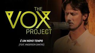 The Vox Project / / É Um Tempo Novo (feat. Anderson Dantas, Teófilo Hayashi & Felippe Borges)