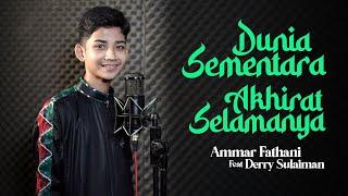Ammar Fathani - Ft. Derry Sulaiman - Dunia Sementara Akhirat Selamanya (Official Lyric Video)