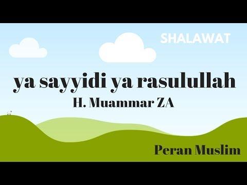 Yaa Sayyidi Yaa Rasulullah - Shalawat Merdu Muammar ZA