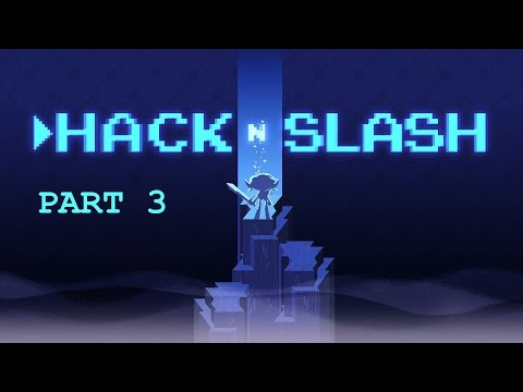 Potential Pilot: Hack 'N' Slash Part 3