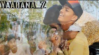 New video #YAARANA_2 videoshooting_Tushar_Chandrakar actting_raj_hoshank_pradeep_digesh_bhupendra.