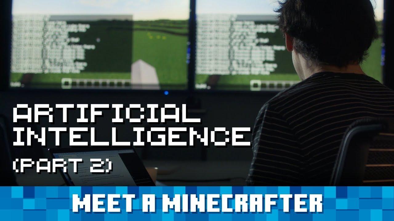 Meet a Minecrafter: Artificial Intelligence (Part 2)