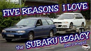 Top 5 Reasons I Love the Subaru Legacy (gen 2 wagon)
