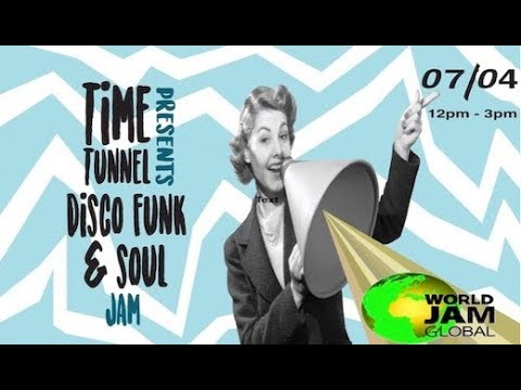 World Jam Global Radio Live Stream TIME TUNNEL (SOUL)12-3PM 07-04-2019