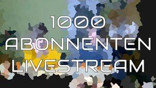 1000 ABONNENTEN LIVESTREAM - Aufzeichnung