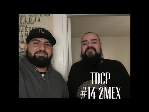 THE DIRTY CHANGO PODCAST #14 2MEX