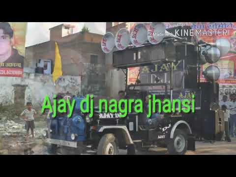 Ajay Dj nagra jhansi 9936473525