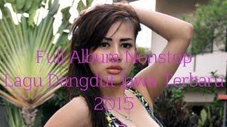Full Album Nonstop Lagu Dangdut Jawa Terbaru 2015