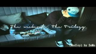 Repeat youtube video The Weekend - The Trilogy Meledy by SoMo
