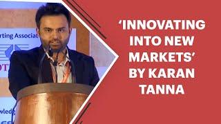 Innovating into New Markets   by Karan
