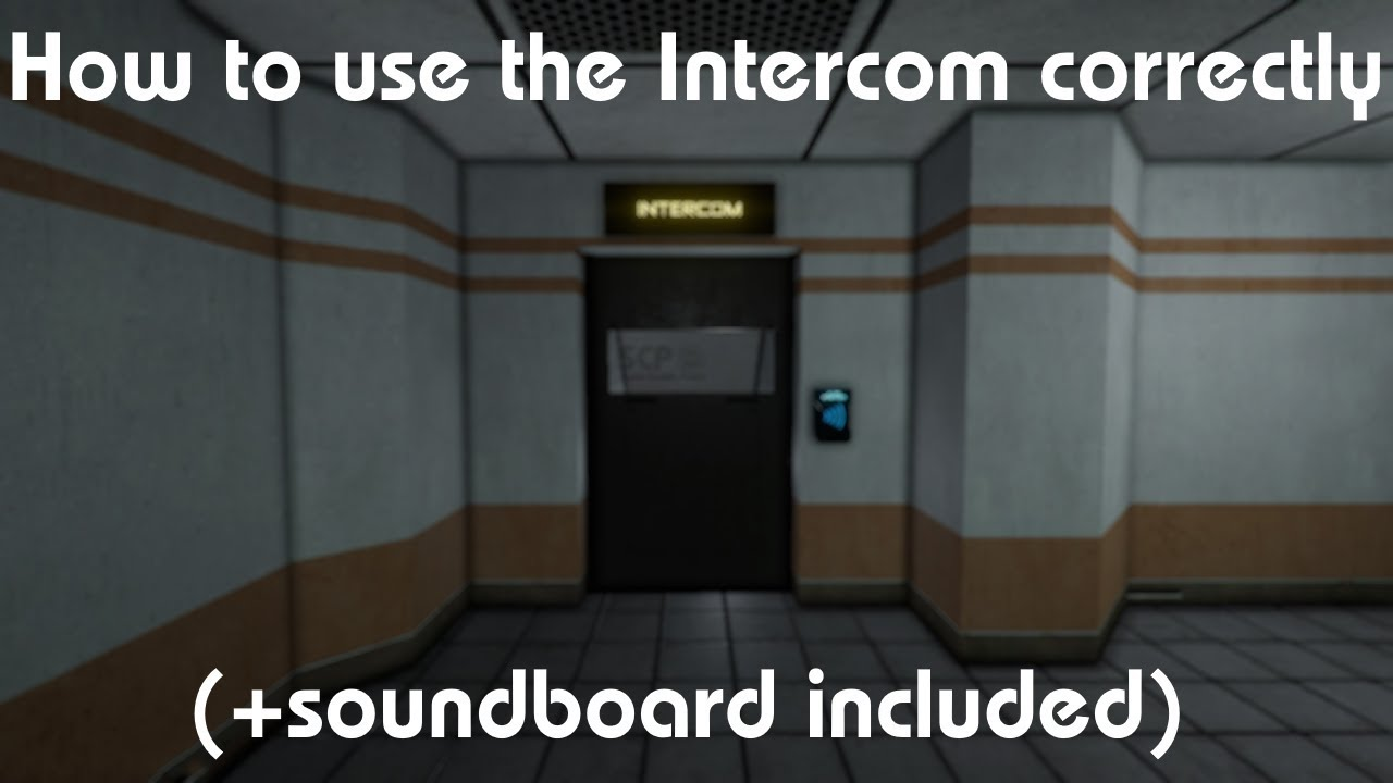 How to use Intercom (+Soundboard) correctly - SCP: Secret Laboratory