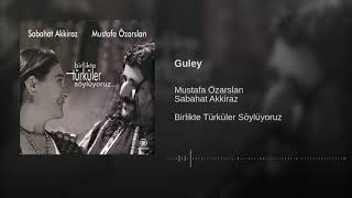 Sabahat Akkiraz & Mustafa Özarslan - Guley [ 2014 Akkiraz Müzik ] Resimi