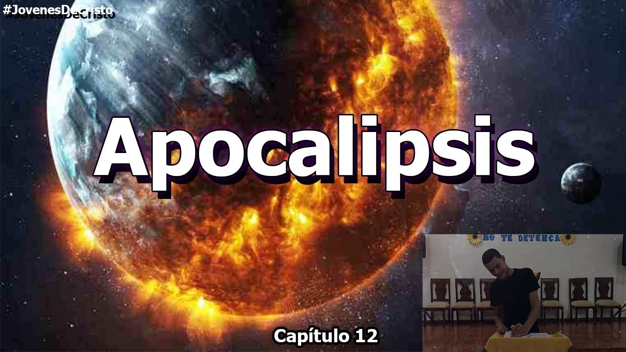 Apocalipsis: Resumen ¿El fin del mundo? *Capítulo 12* | Jóvenes de Cristo