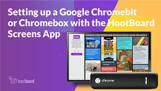 How to Setup HootBoard on a Google Chromebit or Chromebox