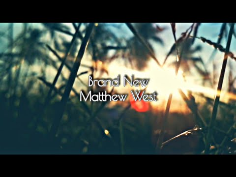 Brand New | Matthew West | Lyric Video