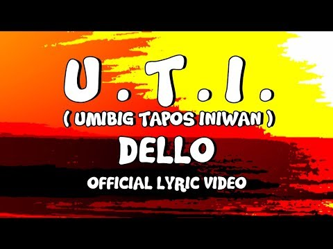 Dello | U.T.I. (Umibig Tapos Iniwan) (Official Lyric Video)