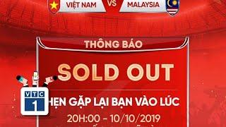 Vé trận Việt Nam - Malaysia bán hết trong chớp mắt