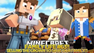 family life 63   making a big sacrifice to save my family baby leah minecraft roleplay