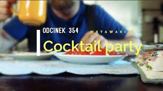 Wstawaki [#354] Cocktail party