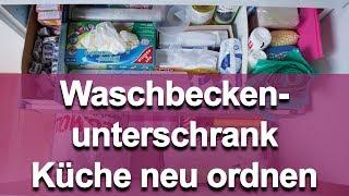 Ordnung in der Küche - Waschbeckenunterschrank neu ordnen