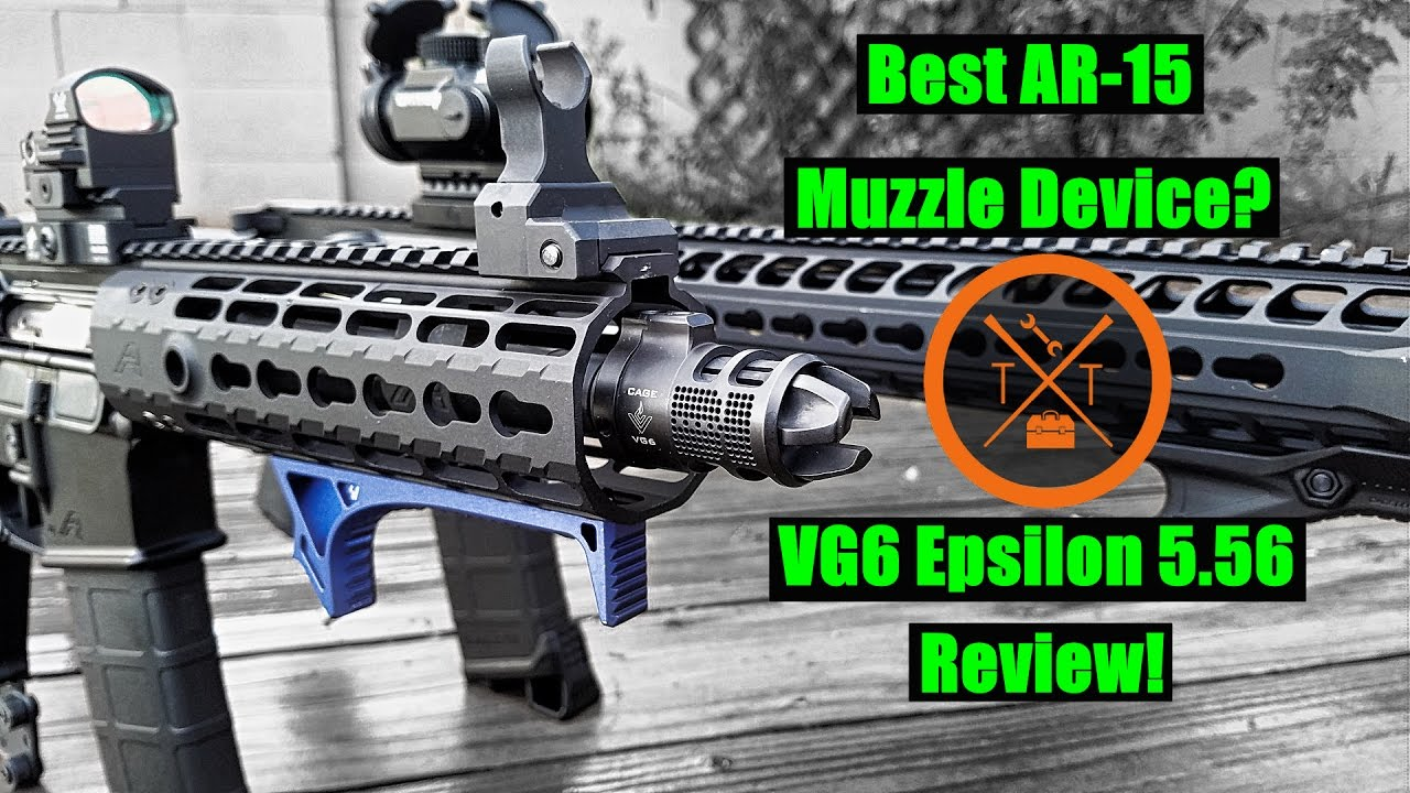 vg6 epsilon review  is this the best ar-15 muzzle brake