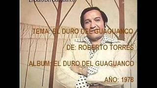 EL DURO DEL GUAGUANCO - ROBERTO TORRES