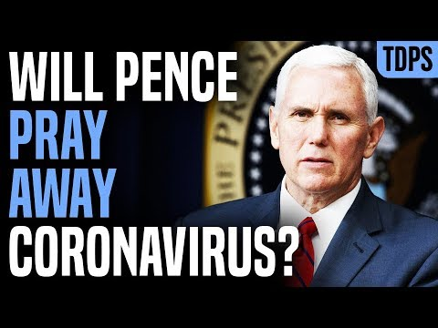 "Trump: ""Pray Away HIV"" Pence in Charge of Coronavirus"
