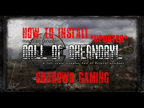 How to Install S.T.A.L.K.E.R. Call of Chernobyl Mod *UPDATED*