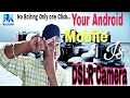 Make your mobile phone a DSLR | it's truly work | TTN#02
