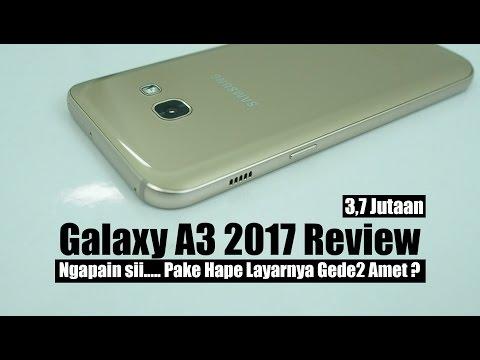 Review : Samsung Galaxy A3 2017 Indonesia : 3,7 Jutaan, Ngapain Pake Layar Lebar ?