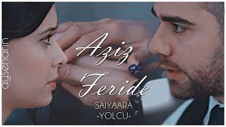 Aziz & Feride - Saiyaara (YOLCU)