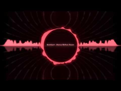 [EDM] Sombant - Dance Before Doom