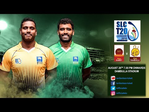 SLC T20 League 2018 - Match 8: Team Kandy vs Team Dambulla