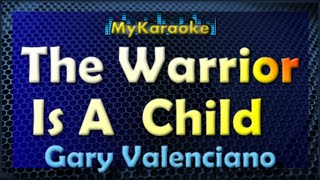 The Warrior Is A Child - Karaoke version in the style of Gary Valenciano