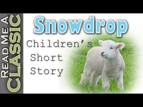 Snowdrop - Free Kids Audiobooks - Short Story - Children's Christian Books