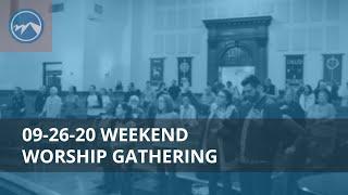 Weekend Worship Gathering - September 26, 2020
