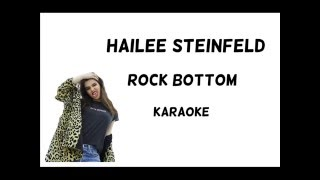 Hailee Steinfeld - Rock Bottom ft. DNCE [Karaoke]
