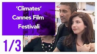 Climates - Cannes Film Festival 1/3