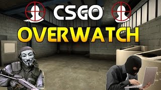 HIDE YOUR HACKS! OVERWATCH (COUNTER STRIKE:GLOBAL OFFENSIVE)
