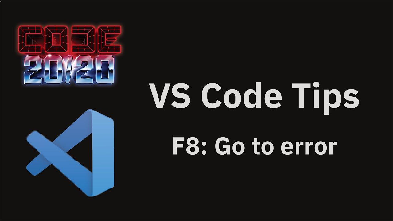F8: Go to error