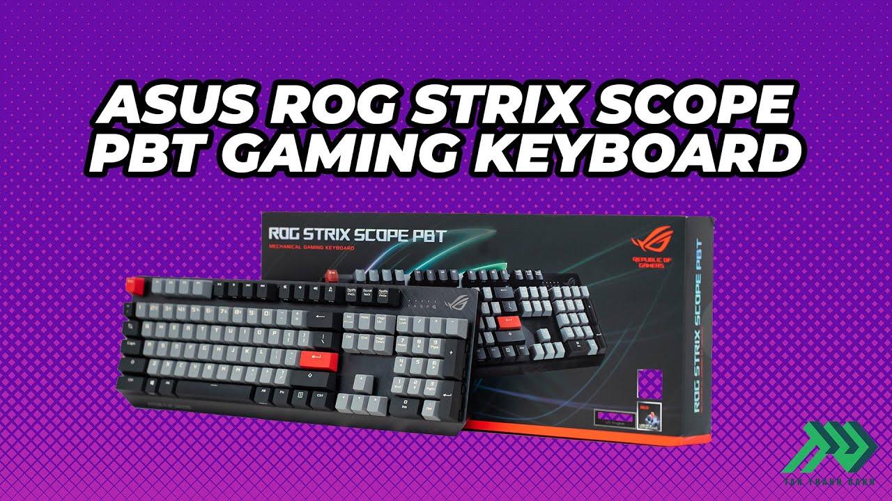 ASUS ROG Strix Scope PBT Gaming Keyboard – Chiếc bàn phím Gaming mới toanh đến từ ASUS