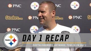 Ben Roethlisberger, Cameron Heyward, Coach Tomlin recap Day 1 of Camp | Pittsburgh Steelers