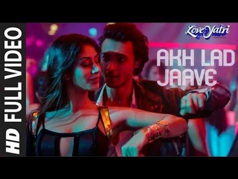 Akh Lad Jaave (remix) | Loveyatri | Aayush S|Warina H |Badshah,Asees Kaur