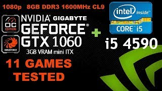 i5 4590 + GTX1060 3GB (11 Games test) | 1080p