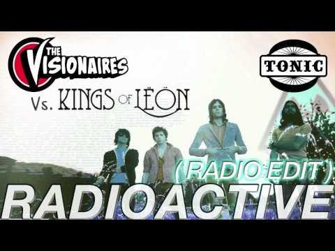 The Visionaires Vs. Kings of Leon - Radioactive (Radio Edit)