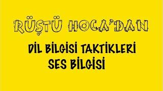 """Dil Bilgisi Taktikleri - """" SES BİLGİSİ """" ( RÜŞTÜ HOCA )"""